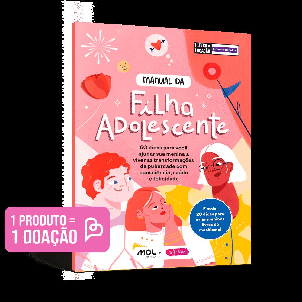 """Como lidar com meu filho pré-adolescente? Capa do livro """"Manual da Filha Adolescente"""", da Editora Mol."""