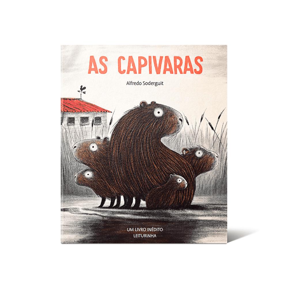 """Capa do livro """"As Capivaras"""" (Los Carpinchos, no título original), novo livro Inédito Leiturinha que fala com crianças sobre preconceito."""