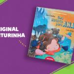 Uma história para Ana: Original Leiturinha sobre Ana Maria Machado